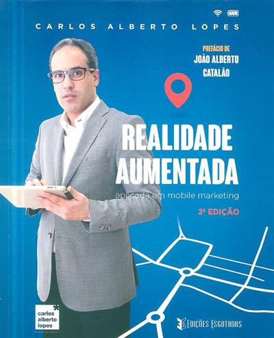 Realidade aumentada aplicada em mobile marketing (Carlos Alberto Lopes)