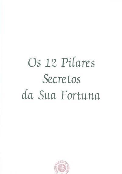 Os 12 pilares secretos da sua fortuna