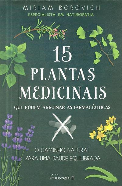15 plantas medicinais que podem arruinar as farmacêuticas (Miriam Borovich)