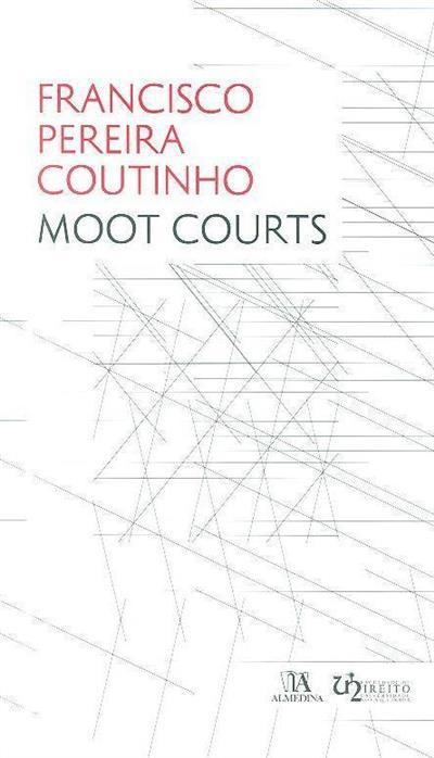 Moot courts (Francisco Pereira Coutinho)