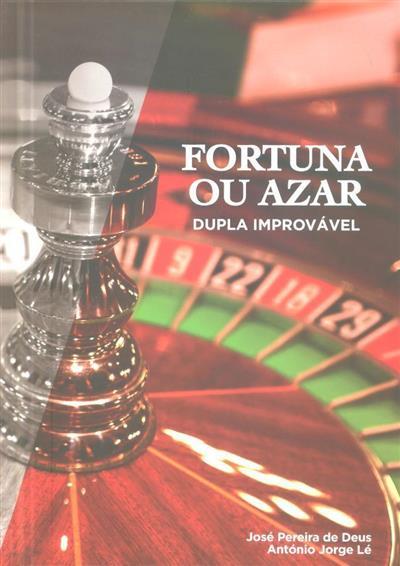 Fortuna ou azar, dupla improvável (José Pereira de Deus, António Jorge Lé)