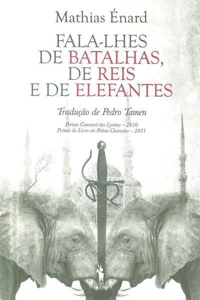 Fala-lhes de batalhas, de reis e de elefantes (Mathias Énard)