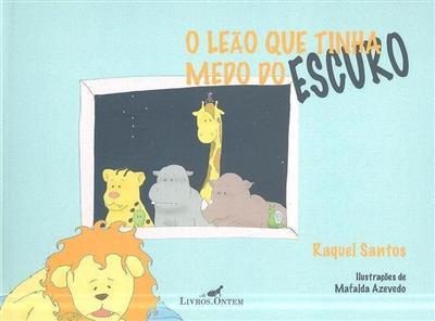 O leão que tinha medo do escuro (Raquel Santos)