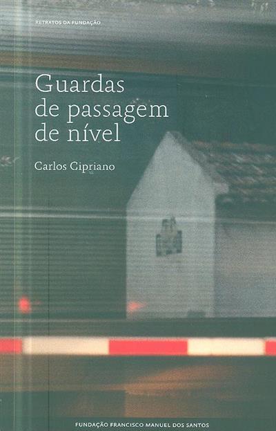 Guardas de passagem de nível (Carlos Cipriano)