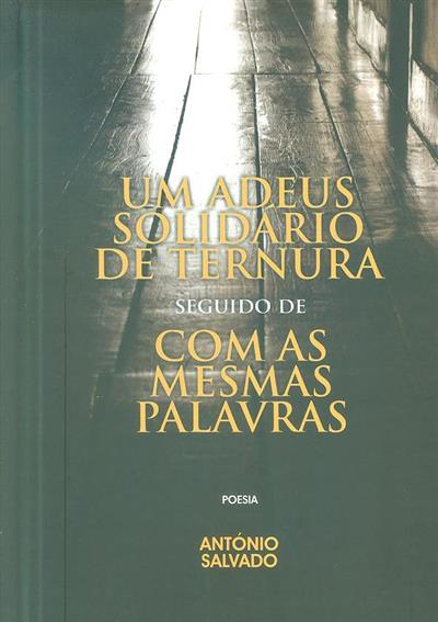 Um adeus solidário de ternura ; (António Salvado)