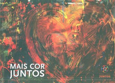 Mais cor juntos (texto e il. Alexandra Barbosa... [et al.])
