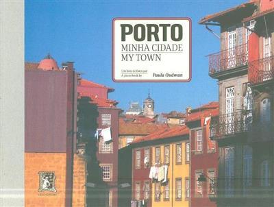 Porto, minha cidade (Paula Oudman)
