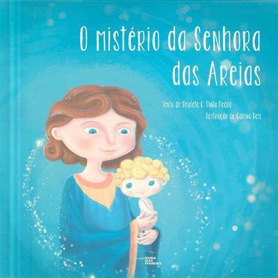 O mistério da Senhora das Areias (Risoleta C. Pinto Pedro)