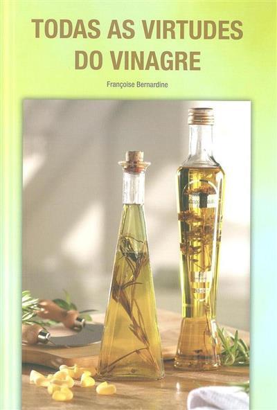 Todas as virtudes do vinagre (Françoise Bernardin)