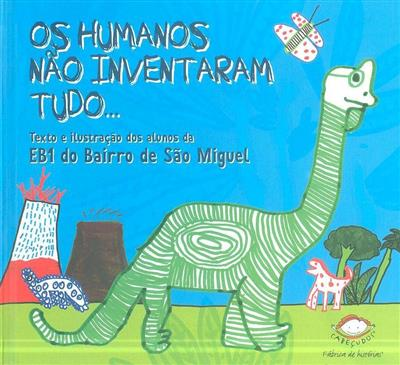 Os humanos não inventaram tudo... (coord. Raquel Salgueiro, Rui Andrade)