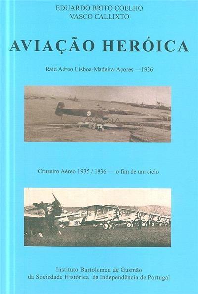 Aviação heróica (Eduardo Brito Coelho, Vasco Callixto)