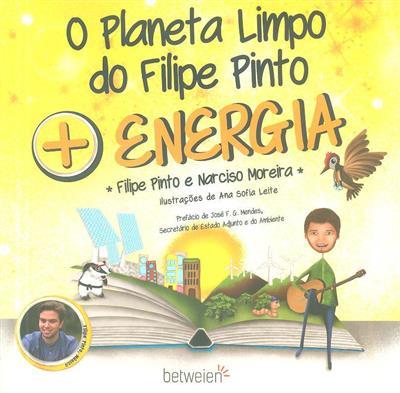 O planeta limpo do Filipe Pinto + energia (Filipe Pinto, Narciso Moreira)