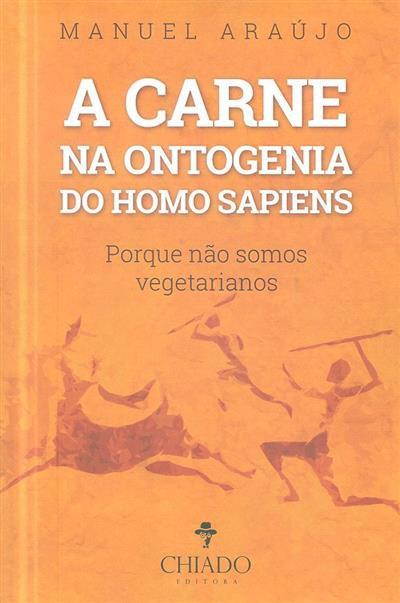 A carne na ontogenia do homo sapiens (Manuel Araújo)