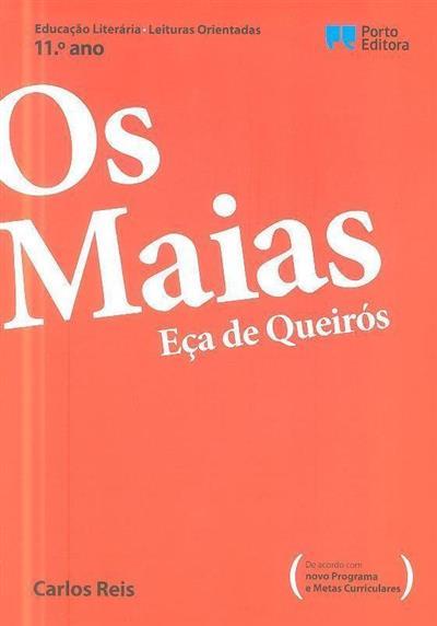 Os Maias, Eça de Queirós, 11º ano (Carlos Reis)