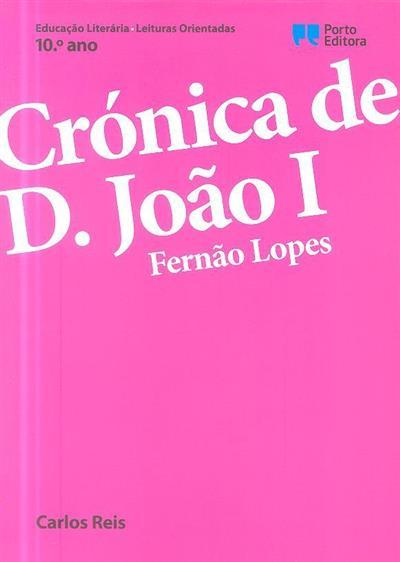 Crónica de D. João I, Fernão Lopes, 10º ano (Carlos Reis)