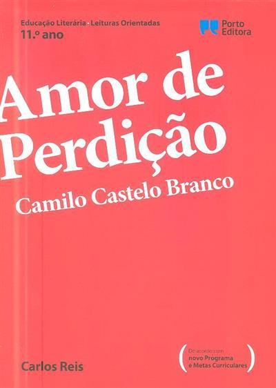Amor de perdição [de] Camilo Castelo Branco, 11º ano (Carlos Reis)