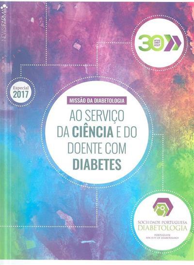 Missão da diabetologia ao serviço da ciência e do doente com diabetes (Sociedade Portuguesa Diabetologia)