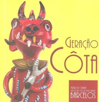 Geração Côta (org. Museu de Olaria, Câmara Municipal de Barcelos)