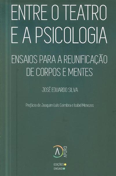 Entre o teatro e a psicologia (José Eduardo Silva)