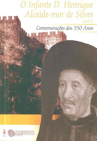 O Infante D. Henrique, Alcaide-Mor de Silves (1457) (João Silva de Sousa... [et al.])