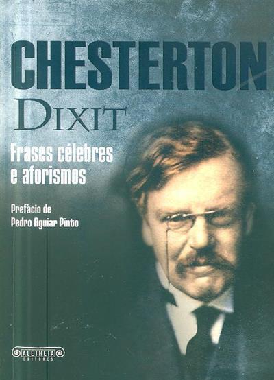 Chesterton dixit (pref. Pedro Aguiar Pinto)
