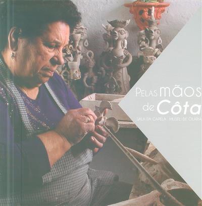 Pelas mãos de Côta (org. Museu de Olaria)
