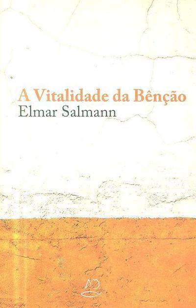 A vitalidade da benção (Elmar Salmann)