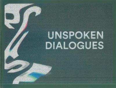 Unspoken dialogues (concepção Ana Moutinho, Ana Teresa Vicente, Helena Ferreira)