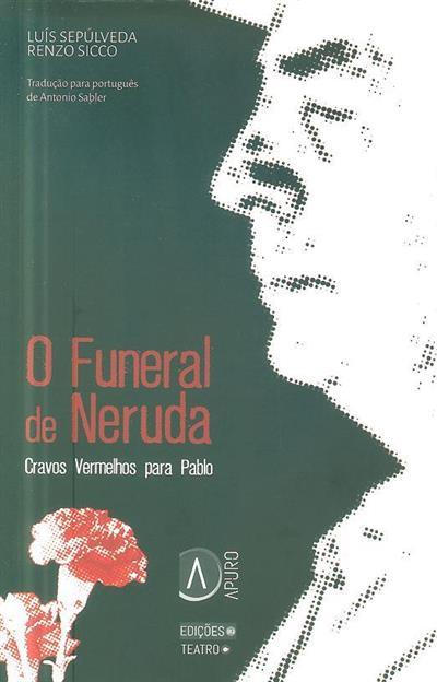 O funeral de Neruda (Luís Sepúlveda, Renzo Sicco)