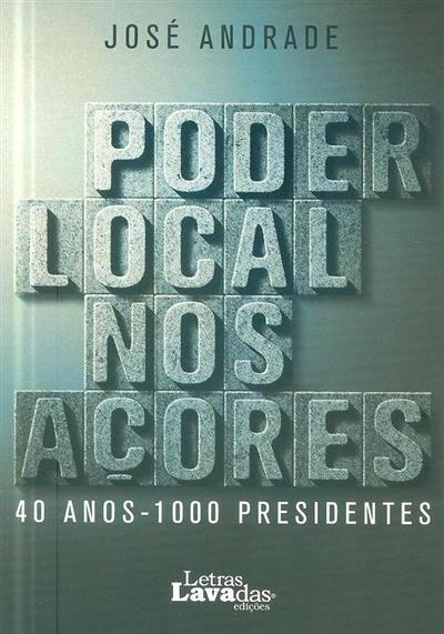 Poder local nos Açores (José Andrade)