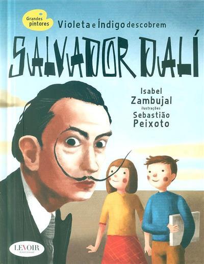 Violeta e Índigo descobrem Salvador Dalí (Isabel Zambujal)