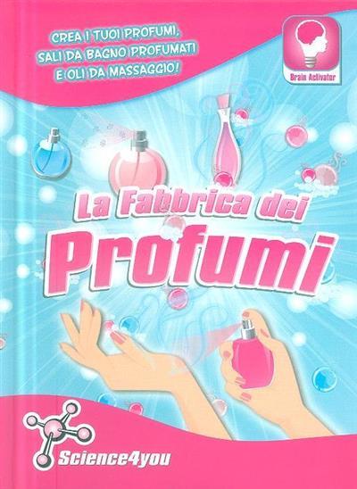 La fabbrica dei profumi (Flávia Leitão)
