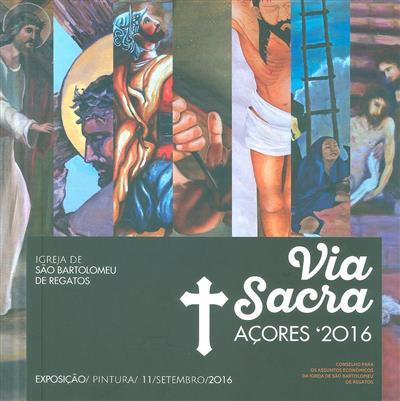 Via sacra, Açores 2016 (textos Dom João Lavrador, Jaime Oliveira)