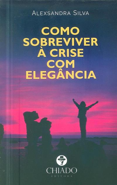 Como sobreviver à crise com elegância (Alexsandra Silva)