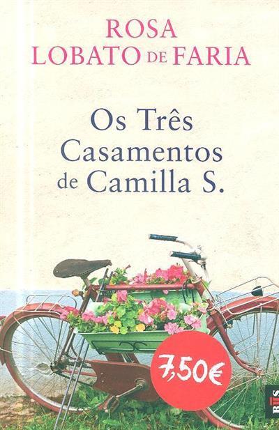 Os três casamentos de Camilla S. (Rosa Lobato de Faria)
