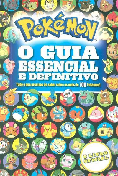 Pokémon, o guia essencial e definitivo (trad. Inês Mendes)
