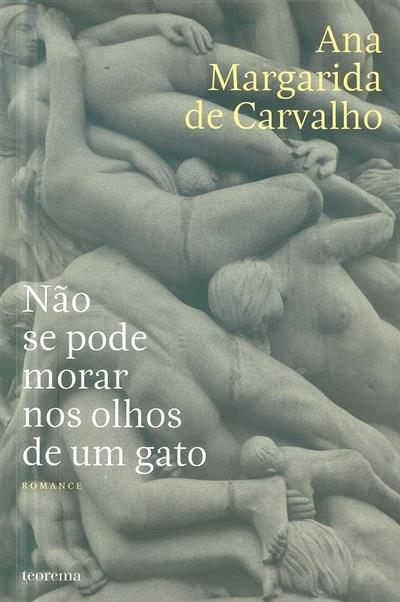 Não se pode morar nos olhos de um gato (Ana Margarida de Carvalho)