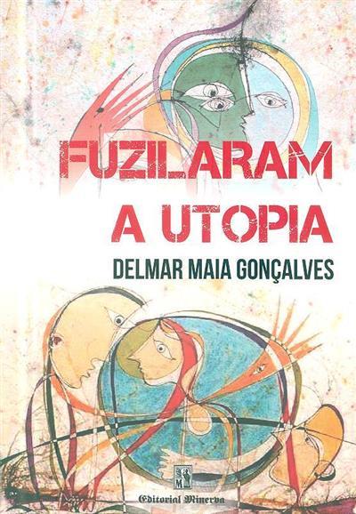 Fuzilaram a utopia (Delmar Maia Gonçalves)