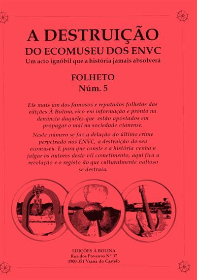 A destruição do Ecomuseu dos ENVC (textos e grafismo Gonçalo F. Meira)