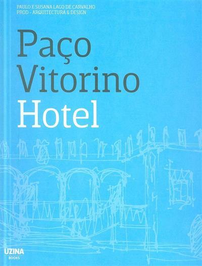 Paço Vitorino Hotel (Paulo Lago de Carvalho, Susana Lago de Carvalho)