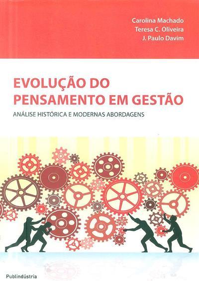 Evolução do pensamento em gestão (Carolina Machado, Teresa C. Oliveira, J. Paulo Davim)