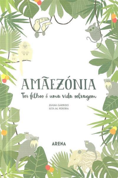 Amãezónia (Diana Garrido, Rita M. Pereira)