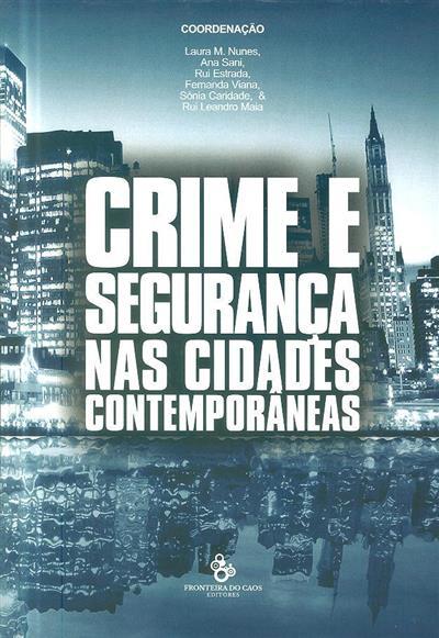 Crime e segurança nas cidades contemporâneas (Ana Isabel Sani... [et al.])