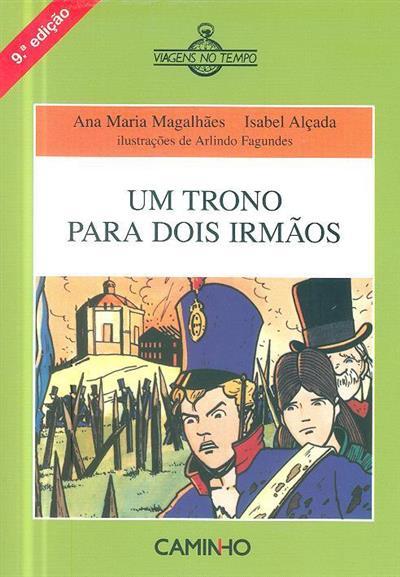 Um trono para dois irmãos (Ana Maria Magalhães, Isabel Alçada)