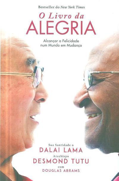 O livro da alegria (Dalai Lama, Desmond Tutu, Douglas Abrams)