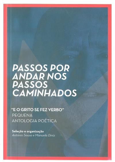 Passos por andar nos passos caminhados (sel. e org. António Sousa, Manuela Diniz)