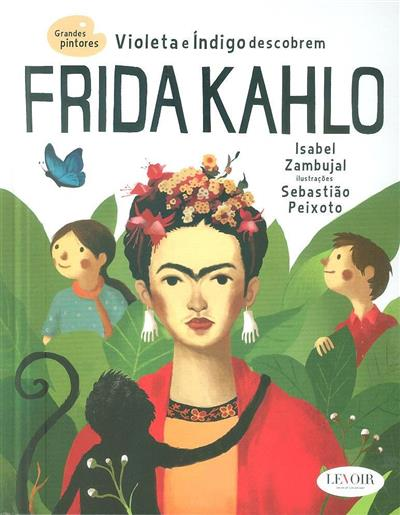 Violeta e Índigo descobrem Frida Kahlo (Isabel Zambujal)