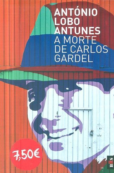 A morte de Carlos Gardel (António Lobo Antunes)