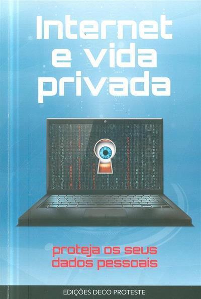 Internet e a vida privada (coord. Paula Sofia Silva)