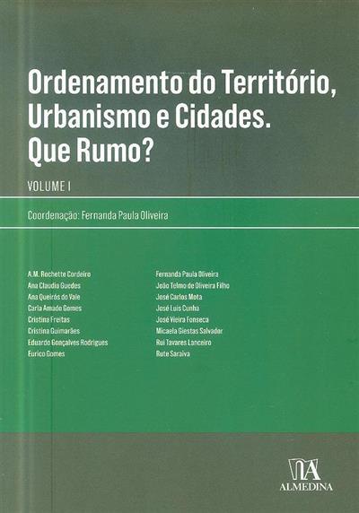 Ordenamento do território, urbanismo e cidades, que rumo? (coord. Fernanda Paula Oliveira)